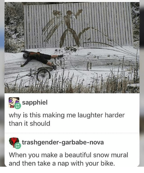 Ironic, Nova, and Snow: sapphiel  why is this making me laughter harder  than it should  trashgender-garbabe-nova  When you make a beautiful snow mural  and then take a nap with your bike.