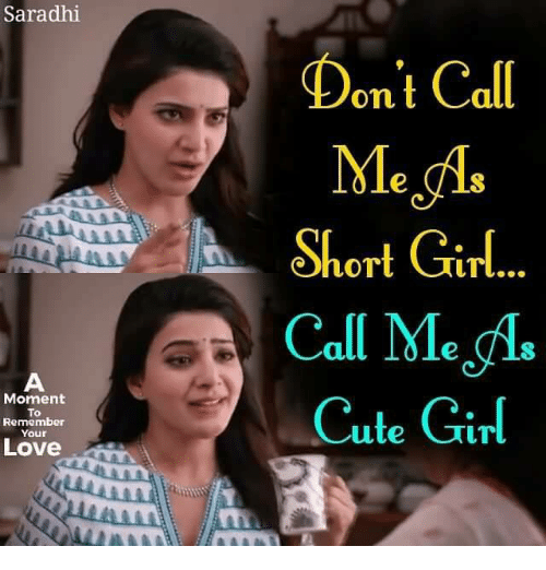 Short Girl: Saradhi  Don't Call  OTL  Short Girl  Call MMe.g,.  Cute Girl  OT  ITL…  Moment  To  Remember  Your  Love