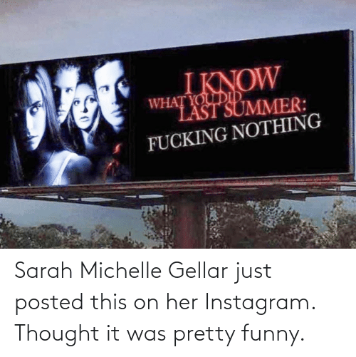 michelle: Sarah Michelle Gellar just posted this on her Instagram. Thought it was pretty funny.