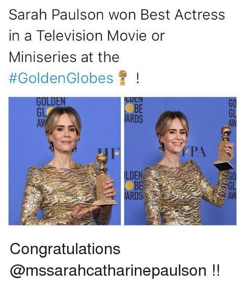Golden Globes, Memes, and Congratulations: Sarah Paulson won Best Actress  in a Television Movie or  Miniseries at the  Golden Globes  UULUEN  RDS Congratulations @mssarahcatharinepaulson !!