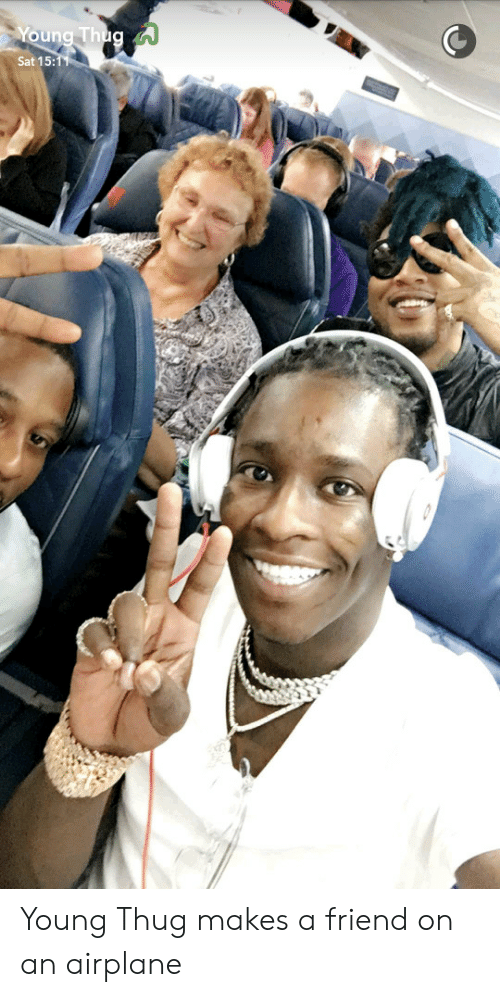 thug: Sat 15: Young Thug makes a friend on an airplane