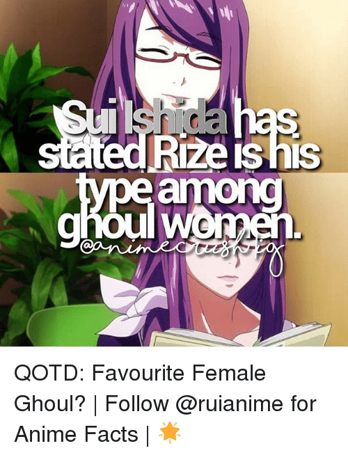 ghouls: satedRize is his  among QOTD: Favourite Female Ghoul? | Follow @ruianime for Anime Facts | 🌟
