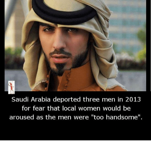 """Arousing: Saudi Arabia deported three men in 2013  for fear that local women would be  aroused as the men were """"too handsome""""."""