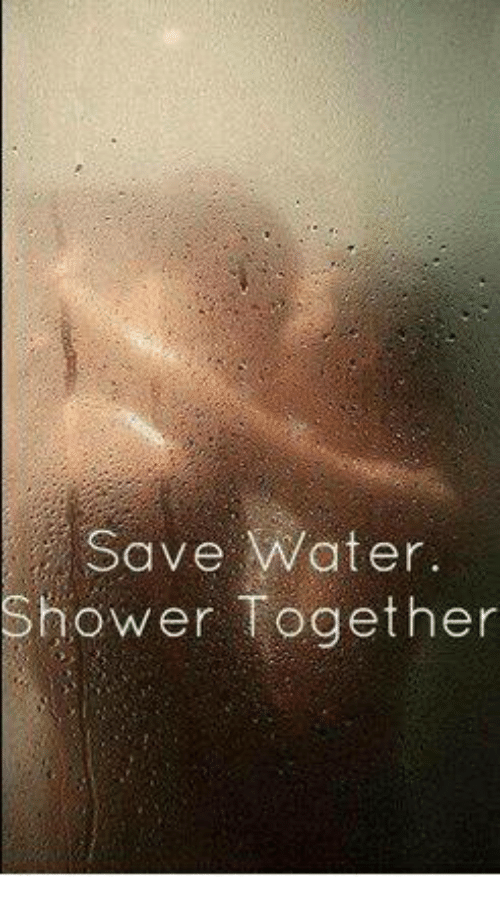 save water: Save Water.  Shower Togethe