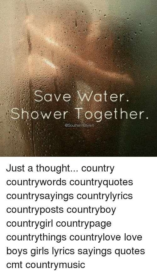 Save Water Shower Together Just A Thought Country Countrywords
