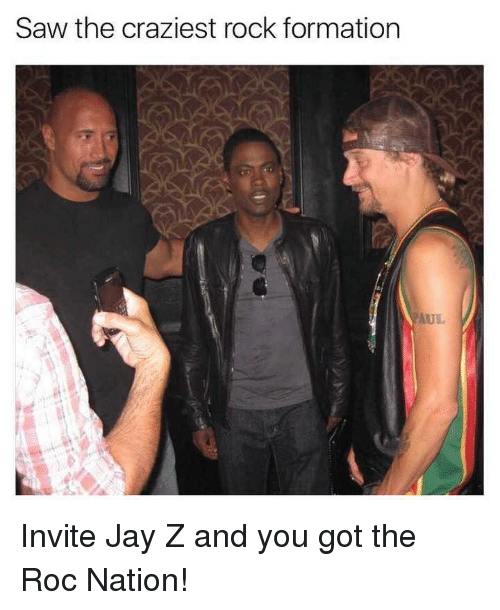 Jay, Jay Z, and Memes: Saw the craziest rock formation  AUL Invite Jay Z and you got the Roc Nation!