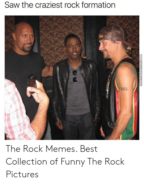 The Rock Meme: Saw the craziest rock formation  AUL The Rock Memes. Best Collection of Funny The Rock Pictures