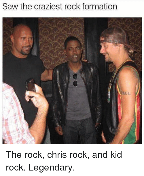 Chris Rock, Funny, and Saw: Saw the craziest rock formation The rock, chris rock, and kid rock. Legendary.