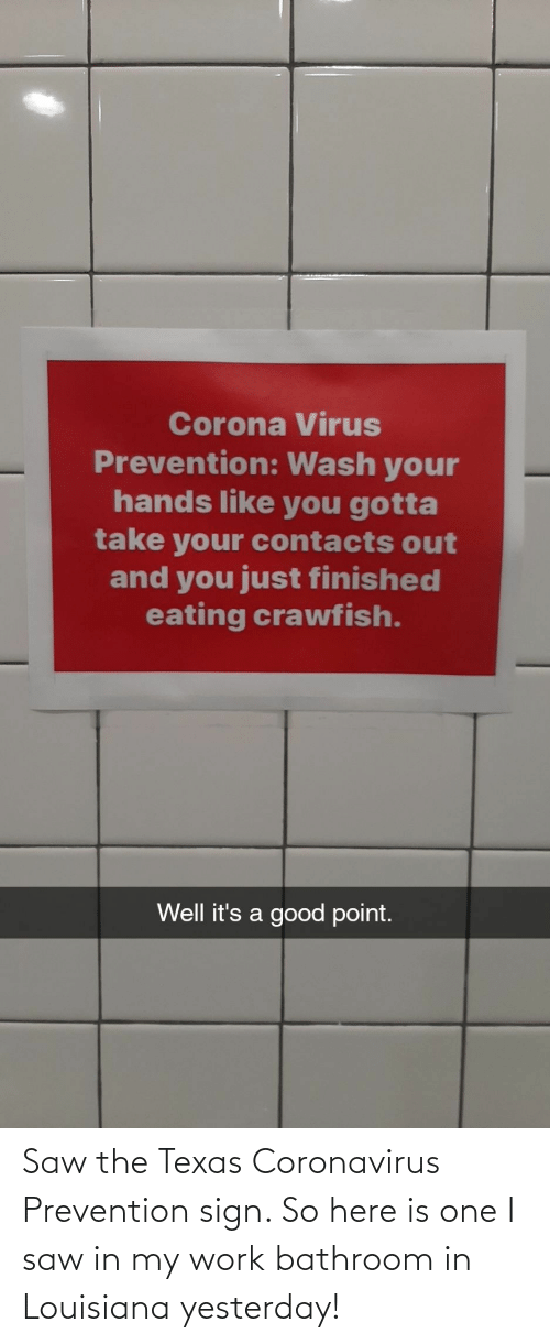 Texas: Saw the Texas Coronavirus Prevention sign. So here is one I saw in my work bathroom in Louisiana yesterday!