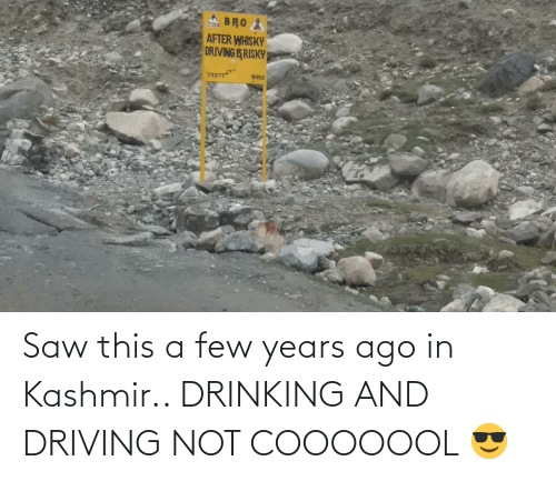 drinking and driving: Saw this a few years ago in Kashmir.. DRINKING AND DRIVING NOT COOOOOOL 😎