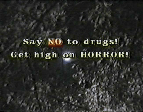 Get High: Say NO to drugs!  Get high on HORROR