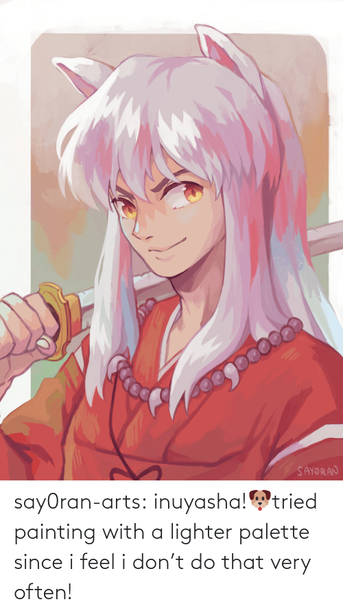 Arts: say0ran-arts:  inuyasha!🐶tried painting with a lighter palette since i feel i don't do that very often!