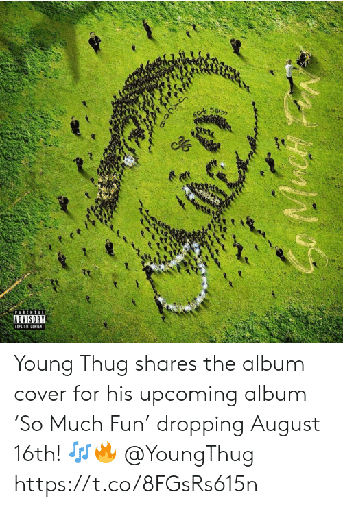 thug: SBoys  PARENTAL  ADVISORY  EXPLICIT CONTENT Young Thug shares the album cover for his upcoming album 'So Much Fun' dropping August 16th! 🎶🔥 @YoungThug https://t.co/8FGsRs615n