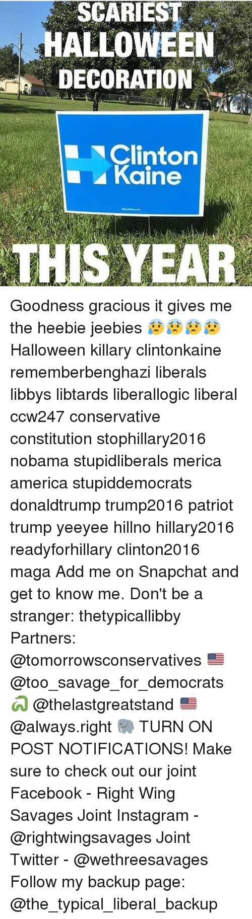 Hillary2016: SCARIEST  HALLOWEEN  DECORATION  Clinton  Kaine  THIS YEAR Goodness gracious it gives me the heebie jeebies 😰😰😰😰 Halloween killary clintonkaine rememberbenghazi liberals libbys libtards liberallogic liberal ccw247 conservative constitution stophillary2016 nobama stupidliberals merica america stupiddemocrats donaldtrump trump2016 patriot trump yeeyee hillno hillary2016 readyforhillary clinton2016 maga Add me on Snapchat and get to know me. Don't be a stranger: thetypicallibby Partners: @tomorrowsconservatives 🇺🇸 @too_savage_for_democrats 🐍 @thelastgreatstand 🇺🇸 @always.right 🐘 TURN ON POST NOTIFICATIONS! Make sure to check out our joint Facebook - Right Wing Savages Joint Instagram - @rightwingsavages Joint Twitter - @wethreesavages Follow my backup page: @the_typical_liberal_backup