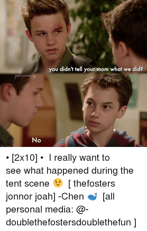 Jonnor: scenes  No  you didn't tell your mom what we did? • [2x10] • ⠀⠀⠀⠀⠀⠀⠀⠀⠀ I really want to see what happened during the tent scene 😉 ⠀⠀⠀⠀⠀⠀⠀⠀⠀ [ thefosters jonnor joah] -Chen 🐋 ⠀⠀⠀⠀⠀⠀⠀⠀⠀ [all personal media: @-doublethefostersdoublethefun ]