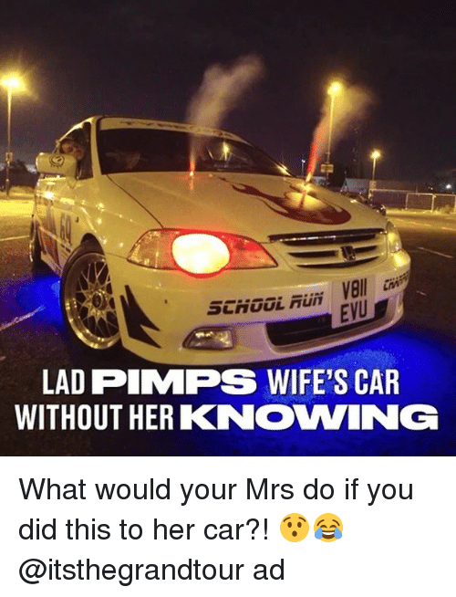 Memes, School, and 🤖: SCHOOL FUN  Bll  EVU  LAD PIMPS WIFE'S CAR  WITHOUT HERKNOWING What would your Mrs do if you did this to her car?! 😯😂 @itsthegrandtour ad