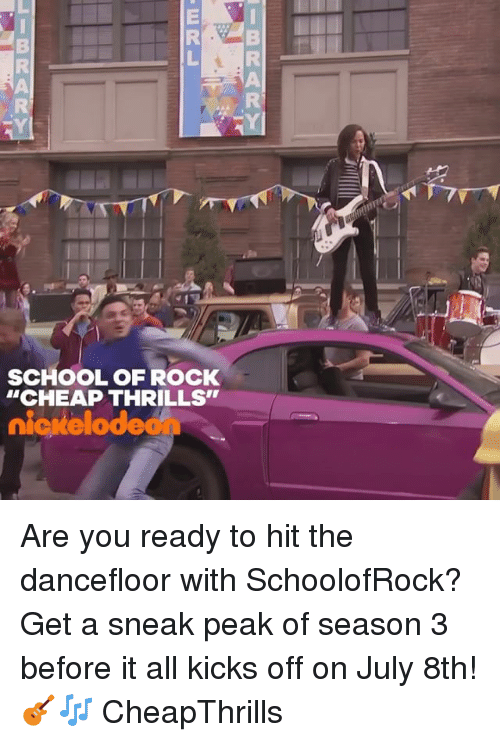 """Memes, School, and School of Rock: SCHOOL OF ROCK  """"CHEAP THRILLS""""  nlosselodeon Are you ready to hit the dancefloor with SchoolofRock? Get a sneak peak of season 3 before it all kicks off on July 8th! 🎸🎶 CheapThrills"""