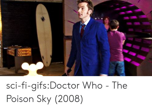 sci fi: sci-fi-gifs:Doctor Who - The Poison Sky (2008)