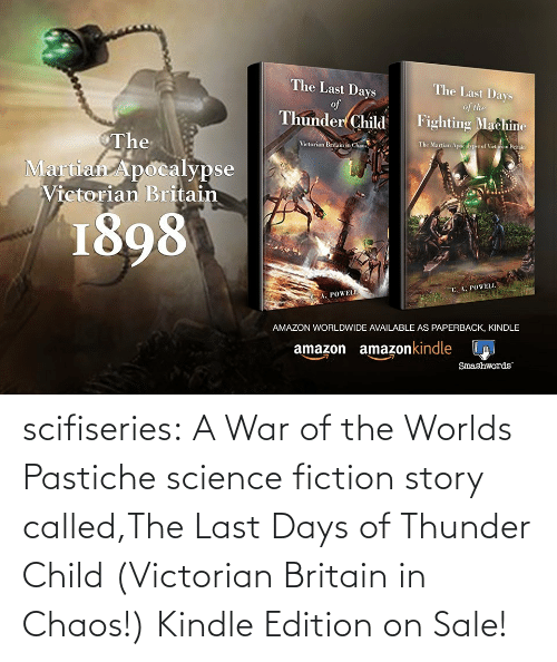 On Sale: scifiseries: A War of the Worlds Pastiche science fiction story called,The Last Days of Thunder Child (Victorian Britain in Chaos!)  Kindle Edition on Sale!