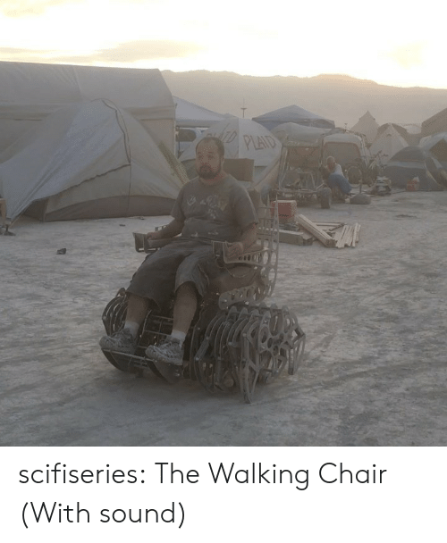 the walking: scifiseries:  The Walking Chair (With sound)
