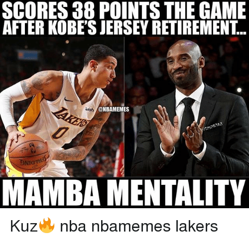 Basketball, Los Angeles Lakers, and Nba: SCORES 38 POINTS THE GAME  AFTER KOBE'S JERSEY RETIREMENT...  @NBAMEMES  DNI  MAMBA MENTALITY Kuz🔥 nba nbamemes lakers