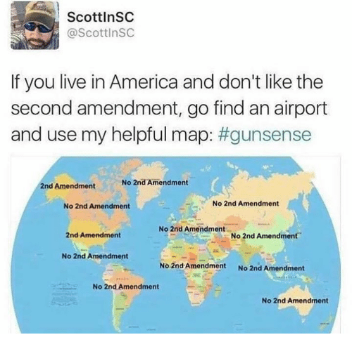 America, Memes, and Live: ScottlnSC  @ScottinSC  If you live in America and don't like the  second amendment, go find an airport  and use my helpful map: #gunsense  No 2nd Amendment  2nd Amendment  No 2nd Amendment  No 2nd Amendment  No 2nd Amendment  2nd Amendment  No 2nd Amendment  No 2nd Amendment  No 2nd Amendment  No 2nd Amendment  No 2nd Amendment  No 2nd Amendment