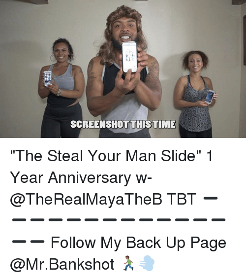 """backing up: SCREENSHOTTHISTIME """"The Steal Your Man Slide"""" 1 Year Anniversary w- @TheRealMayaTheB TBT ➖➖➖➖➖➖➖➖➖➖➖➖➖➖➖ Follow My Back Up Page @Mr.Bankshot 🏃🏾💨"""