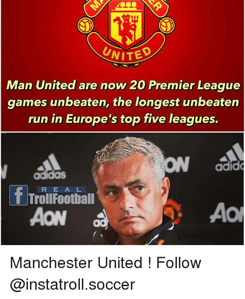 Football, Memes, and Premier League: SD)  UNITED  Man United are now 20 Premier League  games unbeaten, the longest unbeaten  run in Europe's top five leagues.  adido  R E A L  T Troll Football  AON  AON Manchester United ! Follow @instatroll.soccer