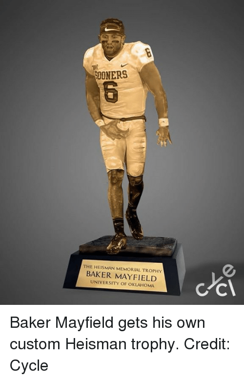 Nfl, Oklahoma, and University: SDONERS  THE HEISMAN MEMORIAL TROPHY  BAKER MAYFIELD  UNIVERSITY OF OKLAHOMA Baker Mayfield gets his own custom Heisman trophy.  Credit: Cycle
