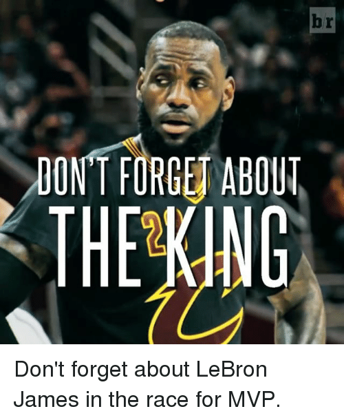 Sports, Mvp, and Racing: SDONT FORGET ABOUT Don't forget about LeBron James in the race for MVP.