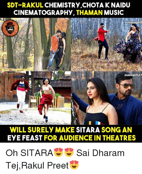 Memes, Music, and 🤖: SDT-RAKUL CHEMISTRY CHOTAKNAIDU  CINEMATOGRAPHY  THAMAN MUSIC  indiaalit  RTAL  indiaglitz  WILL SURELY MAKE SITARA  SONG AN  EYE FEAST FOR AUDIENCE IN THEATRES Oh SITARA😍😍 Sai Dharam Tej,Rakul Preet😍