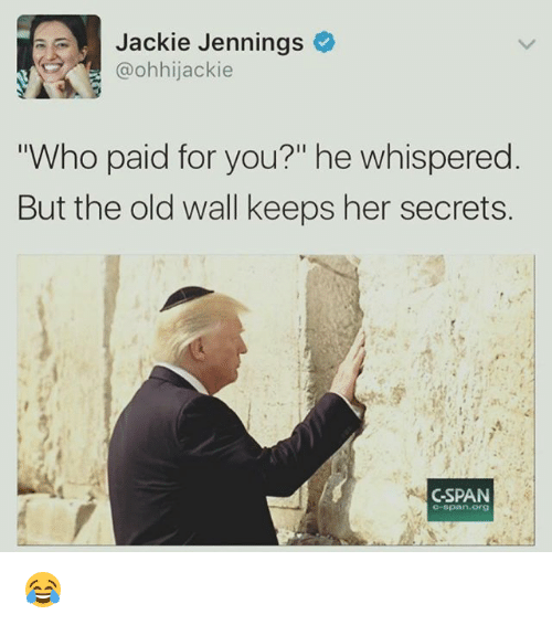 """Jennings: se Jackie Jennings  @ohhijackie  ho paid for you?"""" he whispered  But the old wall keeps her secrets.  C-SPAN  C-span org 😂"""