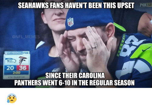 Seahawks Fan: SEAHAWKS FANS HAVENT BEEN THISUPSET  NFL MEMES  FOX  DIVISIONAL  20 36  2:OO  SINCE THEIR CAROLINA  4TH QUARTER  PANTHERS WENT 6-10 IN THE REGULAR SEASON 😰