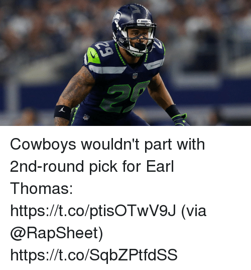 Dallas Cowboys, Memes, and 🤖: SEAKAWAS Cowboys wouldn't part with 2nd-round pick for Earl Thomas: https://t.co/ptisOTwV9J (via @RapSheet) https://t.co/SqbZPtfdSS