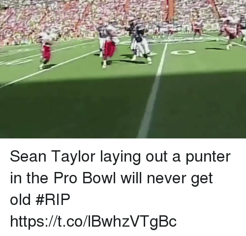 Football, Nfl, and Sports: Sean Taylor laying out a punter in the Pro Bowl will never get old #RIP https://t.co/lBwhzVTgBc