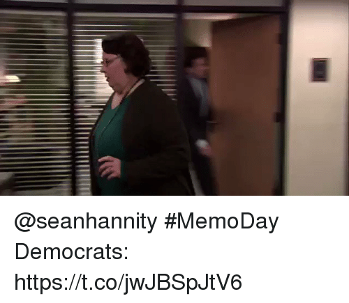 Memes, 🤖, and  Democrats: @seanhannity #MemoDay   Democrats: https://t.co/jwJBSpJtV6