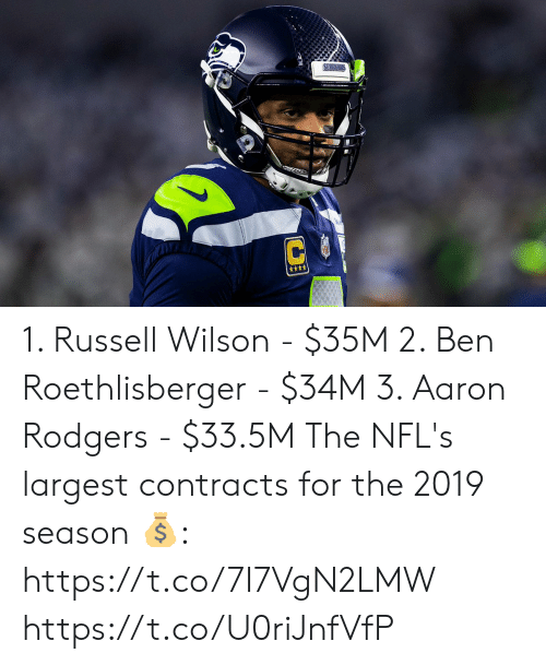 Aaron Rodgers: SEARAW  C 1. Russell Wilson - $35M 2. Ben Roethlisberger - $34M 3. Aaron Rodgers - $33.5M  The NFL's largest contracts for the 2019 season 💰: https://t.co/7I7VgN2LMW https://t.co/U0riJnfVfP