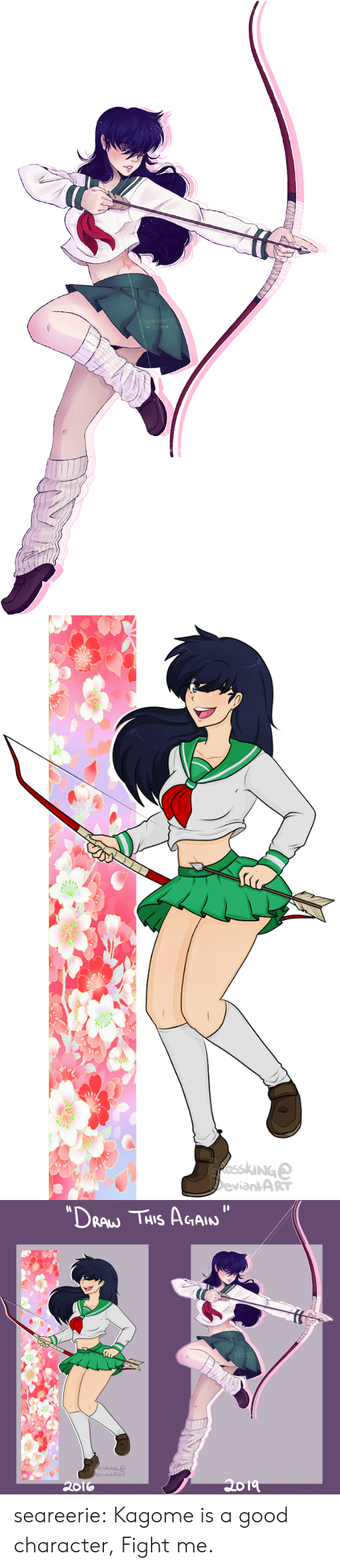 """This Again: Seareecie  2019   GfosskiNGe  DeviantART   """"DRAW THIS AGAIN  Seareecie  2019  fosskinG  DeviantART  2019  2016 seareerie:  Kagome is a good character, Fight me."""