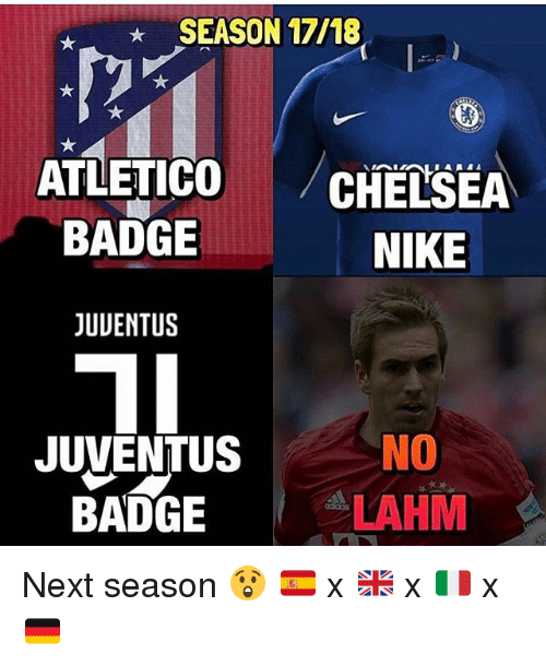 season 17: SEASON 17/18  ATLETICO  CHELSEA  BADGE  NIKE  JUUENTUS  NO  JUVENTUS  ALAHIM  BADGE Next season 😲 🇪🇸 x 🇬🇧 x 🇮🇹 x 🇩🇪