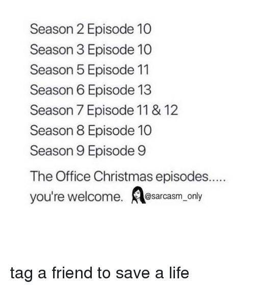 Season 6: Season 2 Episode 10  Season 3 Episode 10  Season 5 Episode 11  Season 6 Episode 13  Season 7 Episode 11 & 12  Season 8 Episode 10  Season 9 Episode 9  you're welcome. @sarcasm_o tag a friend to save a life