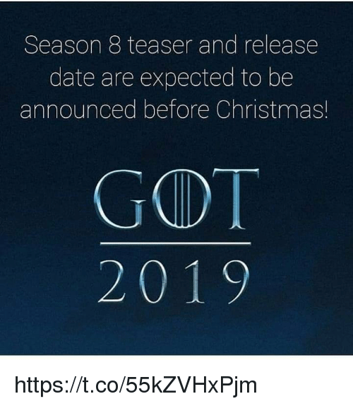 release date: Season 8 teaser and release  date are expected to be  announced before Christmas!  GOT https://t.co/55kZVHxPjm