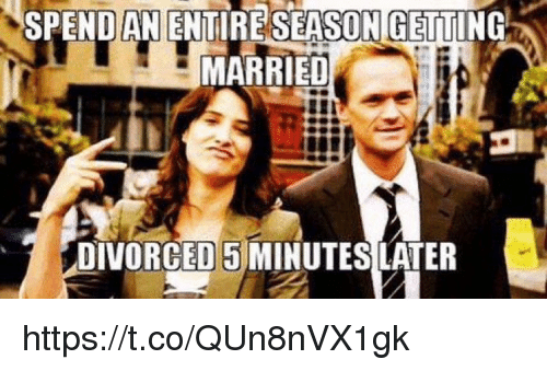 Memes, 🤖, and 5 Minutes: SEASON GETTING  MARRIEO  DIVORCED 5 MINUTES!LATER https://t.co/QUn8nVX1gk