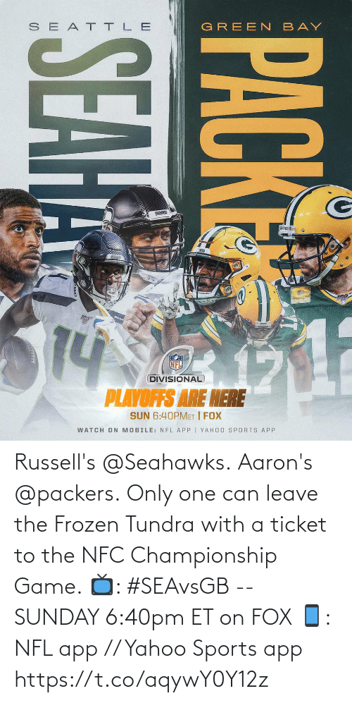 green bay: SEAT TLE  GREEN BAY  SEAHANNS  14  NFL  DIVISIONAL  PLAYOFFS ARE HERE  SUN 6:40PMET | FOX  WATCH ON MOBILE: NFL APP I YAHOO SPORTS APP  PACKE  SEAH Russell's @Seahawks. Aaron's @packers.  Only one can leave the Frozen Tundra with a ticket to the NFC Championship Game.  📺: #SEAvsGB -- SUNDAY 6:40pm ET on FOX 📱: NFL app // Yahoo Sports app https://t.co/aqywY0Y12z