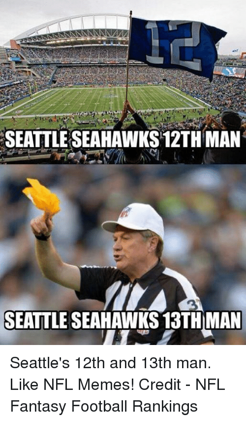 seattle seahawks 12th man seattle seahawks 13th man seattles 12th 19197033 🔥 25 best memes about fantasy football fantasy football memes
