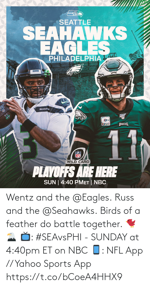Seattle Seahawks: SEATTLE  SEAHAWKS  EAGLES  PHILADELPHIAA  2Field  incoln  SEAHAWIKS  SEAHAVIS  EAGLES  11  NFL  WILD CARD  PLAYOFFS ARE HERE  SUN | 4:40 PMET | NBC Wentz and the @Eagles. Russ and the @Seahawks. Birds of a feather do battle together. 🐦🦅  📺: #SEAvsPHI - SUNDAY at 4:40pm ET on NBC  📱: NFL App // Yahoo Sports App https://t.co/bCoeA4HHX9