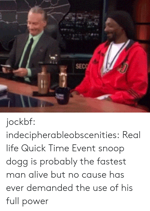 Fastest Man Alive: SEC jockbf: indecipherableobscenities:  Real life Quick Time Event  snoop dogg is probably the fastest man alive but no cause has ever demanded the use of his full power