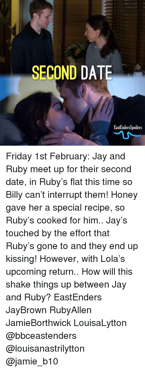 EastEnders: SECOND DATE  EastEndersSpoilers Friday 1st February: Jay and Ruby meet up for their second date, in Ruby's flat this time so Billy can't interrupt them! Honey gave her a special recipe, so Ruby's cooked for him.. Jay's touched by the effort that Ruby's gone to and they end up kissing! However, with Lola's upcoming return.. How will this shake things up between Jay and Ruby? EastEnders JayBrown RubyAllen JamieBorthwick LouisaLytton @bbceastenders @louisanastrilytton @jamie_b10