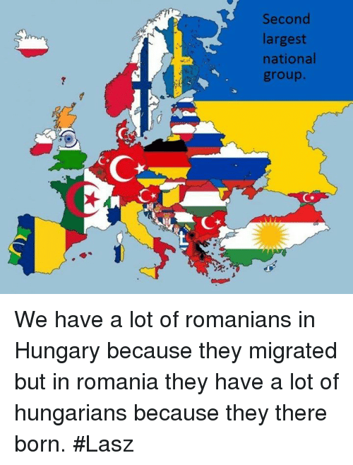second largest national we have a lot of romanians in 2425322 🔥 25 best memes about romanian, hungarian, romania, and