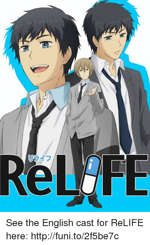 funy: See the English cast for ReLIFE here: http://funi.to/2f5be7c
