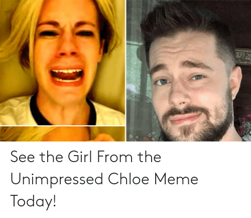 Side Eying Chloe: See the Girl From the Unimpressed Chloe Meme Today!